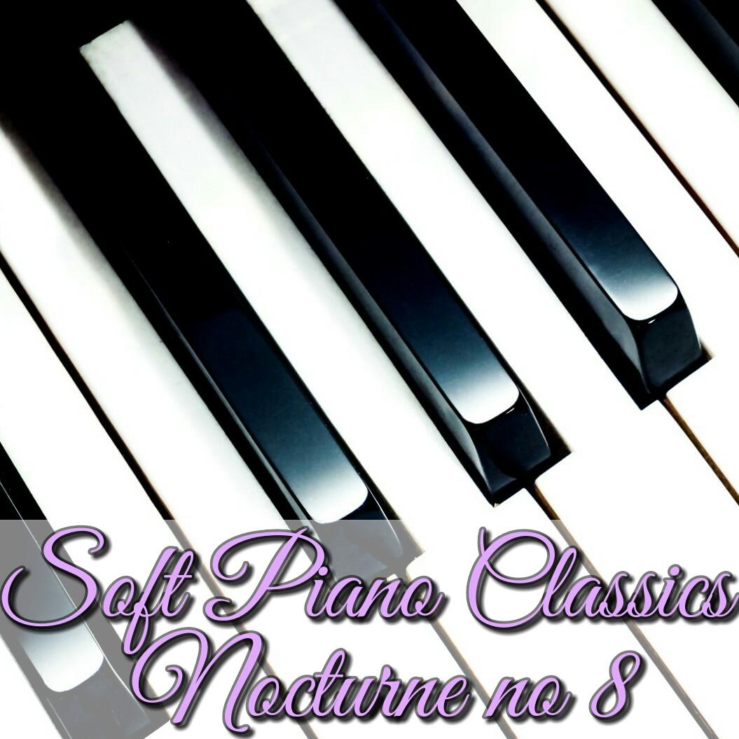 Download Soft Piano Classics Chopin Nocturne No 8 Mp3